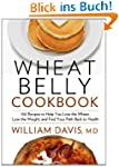 Wheat Belly Cookbook: 150 Recipes to...