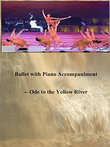 Ballet with Piano Accompaniment -- Ode to the Yellow River
