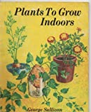 Plants to Grow Indoors