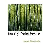Arqueologica Criminal Americana