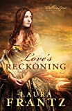 Love's Reckoning: A Novel (The Ballantyne Legacy) (Volume 1)