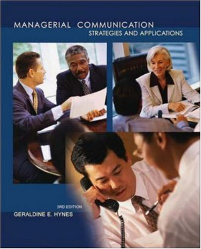 Managerial Communication:  Strategies and Applications, by Geraldine Hynes