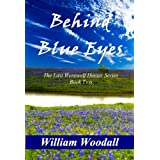 Behind Blue Eyes (The Last Werewolf Hunter Series Book 2)by William Woodall