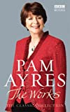 Pam Ayres Pam Ayres - The Works: The Classic Collection
