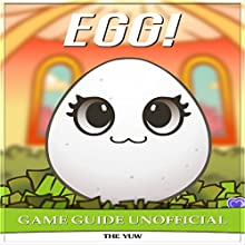 Egg! Game Guide Unofficial Audiobook by  The Yuw Narrated by Tim Titus