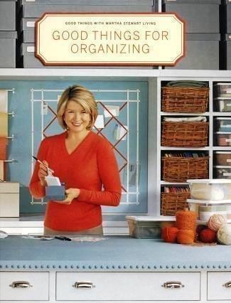 Good Things for Organizing, Stewart, Martha