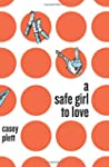 A Safe Girl To Love