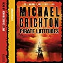 Pirate Latitudes Audiobook by Michael Crichton Narrated by John Bedford Lloyd