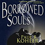 Borrowed Souls | Paul B. Kohler
