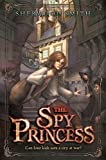 The Spy Princess (067006341X) by Smith, Sherwood