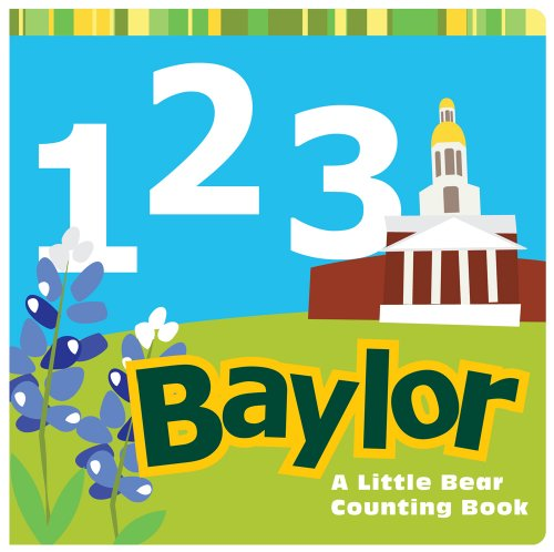 1, 2, 3 Baylor: A Little Bear Counting Book!
