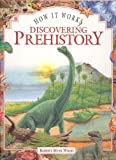 Discovering Prehistory Hb (How It Works S.)