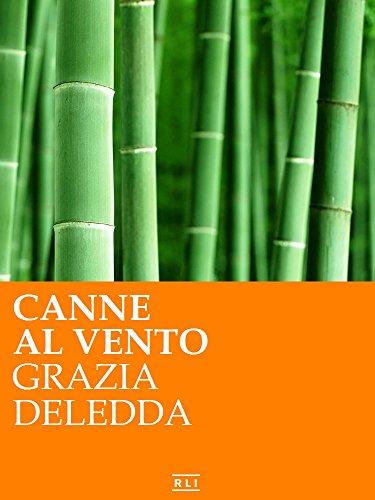 Grazia Deledda - Canne al vento. Ed. Integrale italiana (RLI CLASSICI) (Italian Edition)