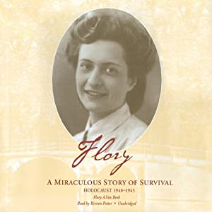 Flory: A Miraculous Story of Survival | [Flory A. Van Beek]