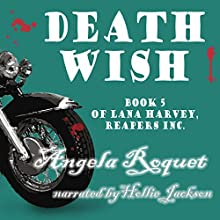 Death Wish: Lana Harvey, Reapers Inc., Book 5 Audiobook by Angela Roquet Narrated by Hollie Jackson