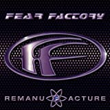 echange, troc Fear Factory - Remanufacture