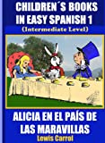 img - for Children s Books In Easy Spanish 3: Alicia en el Pa s de las Maravillas (Intermediate Level) (Spanish Readers For Kids Of All Ages!) (Spanish Edition) book / textbook / text book