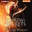 Carnal Secrets: The Phoenix Pack, Book 3 Audiobook by Suzanne Wright Narrated by Jill Redfield