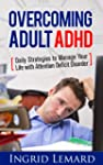 Overcoming Adult ADHD: Daily Strategi...