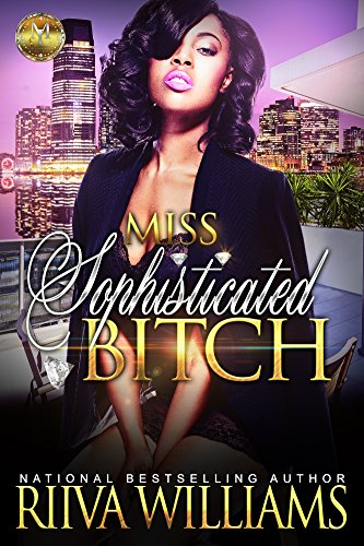 Book: Miss Sophisticated Bitch by Riiva Williams