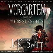 Morgarten: The Forest Knights, Book 2 | J. K. Swift