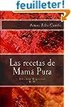 Las recetas de Mam� Pura: Edici�n Esp...