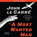 A Most Wanted Man (       UNABRIDGED) by John le Carré Narrated by Roger Rees
