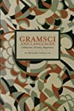 Gramsci and Languages: Unification, Diversity, Hegemony (Historical Materialism Book Series)