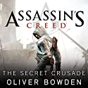 The Secret Crusade: Assassin's Creed, Book 3 Audiobook by Oliver Bowden Narrated by Gildart Jackson