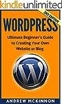 WordPress: Ultimate Beginner's Guide...