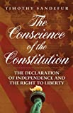 img - for The Conscience of the Constitution: The Declaration of Independence and the Right to Liberty book / textbook / text book