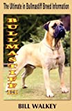 img - for Bullmastiff III: The Ultimate in Bullmastiff Breed Information (Volume 3) Paperback April 29, 2012 book / textbook / text book