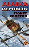 img - for Alaska Republik (Russian Amerika Series Book 2) book / textbook / text book