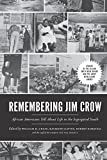 William H Chafe Remembering Jim Crow : African Americans Tell About Life in the Segregated South