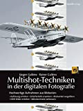 Multishot-Techniken in der digitalen Fotografie