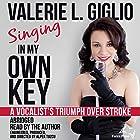 Singing in My Own Key: A Vocalist's Triumph Over Stroke Hörbuch von Valerie L. Giglio Gesprochen von: Valerie L. Giglio