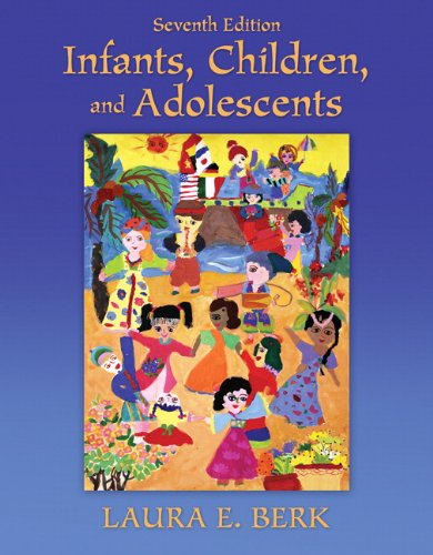 Infants, Children, and Adolescents (7th Edition) (Etext for Ipad)