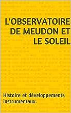 L39observatoire de Meudon et le Soleil Histoire et d233veloppements instrumentaux French Edition