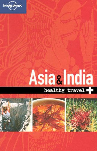 Lonely Planet Healthy Travel - Asia & India (Lonely Planet Healthy Asia & India) front-994966