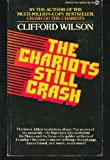 The Chariots Still Crash (045106836X) by Wilson, Clifford