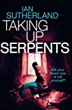 img - for Taking Up Serpents: Brody Taylor #3 (Brody Taylor Thrillers) (Volume 3) book / textbook / text book
