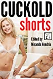 img - for Cuckold Shorts: Erotic Tales of Wives who Stray and Husbands who Watch book / textbook / text book