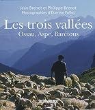 echange, troc Jean Brenot - Les trois vallées : Ossau, Aspe, Barétous