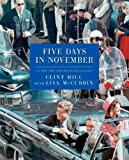 img - for Five Days in November by Hill, Clint, McCubbin, Lisa (2013) Hardcover book / textbook / text book