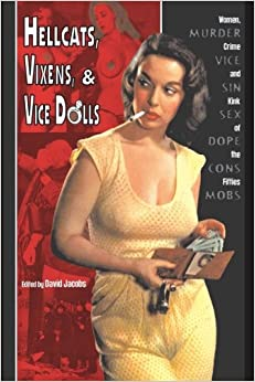 Hellcats, Vixens, & Vicedolls: Women, Crime, and Kink of the Fifties
