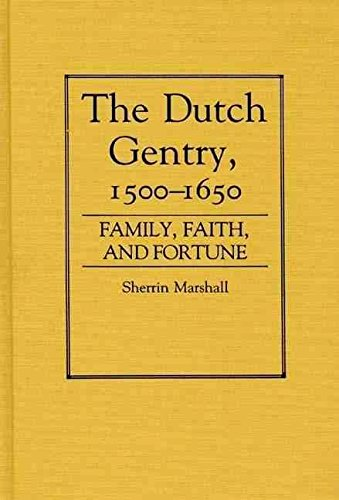 the-dutch-gentry-1500-1650-family-faith-and-fortune-by-author-sherrin-marshall-published-on-april-19
