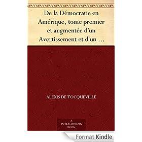 De la D�mocratie en Am�rique, tome premier et augment�e d'un Avertissement et d'un Examen comparatif de la D�mocratie aux �tats-Unis et en Suisse
