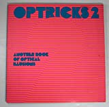img - for Optricks 2: Another Book of Optical Illusions book / textbook / text book