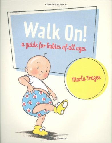 Walk On!: A Guide for Babies of All Ages (How To Make A Hot Dog compare prices)