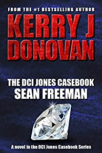 The Dci Jones Casebook: Sean Freeman by Kerry J Donovan ebook deal